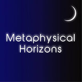 Metaphysical Horizons by The Forgotten Man