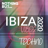 Nothing But. Ibiza Vibes 2020 Techno de Various Artists
