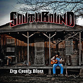 Dry County Blues by South Bound