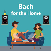 Bach for the Home by Johann Sebastian Bach