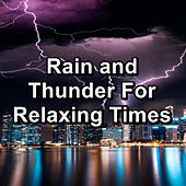 Rain and Thunder For Relaxing Times by Sleep Sounds