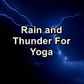 Rain and Thunder For Yoga de Soothing Nature Sounds