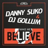 Make Me Believe by Danny Suko