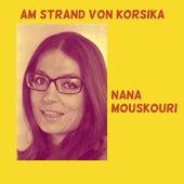 Am Strand Von Korsika by Nana Mouskouri