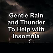 Gentle Rain and Thunder To Help with Insomnia by Relaxing Spa Music