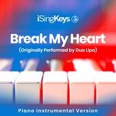 Break My Heart (Originally Performed by Dua Lipa) (Piano Instrumental Version) by iSingKeys