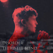 Disorder by Third Eye Blind