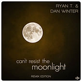 Can't Resist the Moonlight (Remix Edition) de Ryan T