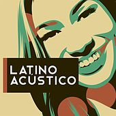 Latino Acústico von Various Artists