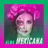 Alma Mexicana by Various Artists