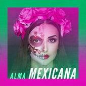 Alma Mexicana de Various Artists