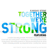 Together We're Strong by Kansas Stone
