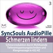 Schmerzen Lindern - Schmerzreduktion durch Wohltuende Tiefenentspannungstechniken und Klangmassage in 432 HZ - SyncSouls AudioPille von Franziska Diesmann