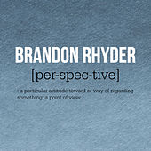 Perspective by Brandon Rhyder