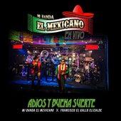 Adiós y Buena Suerte de Mi Banda El Mexicano
