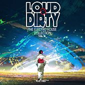 Loud & Dirty - The Electro House Collection, Vol. 33 by Various Artists