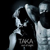 Out of Sight by Taka