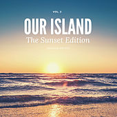 Our Island (The Sunset Edition), Vol. 2 by Various Artists