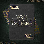 You Played Yourself (Remix) by Victor Magan