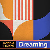Dreaming by Robbie Rivera