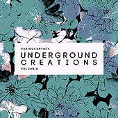 Underground Creations, Vol. 21 de Various Artists