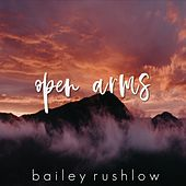 Open Arms (Acoustic) von Bailey Rushlow