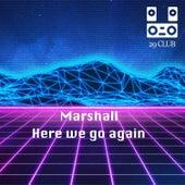Here we go again von Marshall