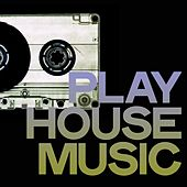 Play House Music (Best Selection House Music 2020) von Various Artists