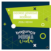 Bagunça Minha Vida (Remix) de George Henrique & Rodrigo