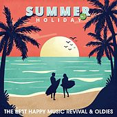 Summer Holiday, Vol. 1 (The Best Happy Music Revival & Oldies) by Various Artists