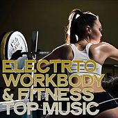 Electro Work Body & Fitness Top Music (Best Selection Electro House Music Workout) de Various Artists
