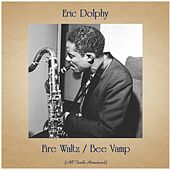 Fire Waltz / Bee Vamp (All Tracks Remastered) by Eric Dolphy