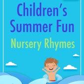 Children's Summer Fun Nursery Rhymes de Various Artists