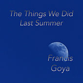 The Things We Did Last Summer by Francis Goya