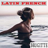 LATIN FRENCH by Brigitte