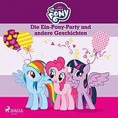 My Little Pony - Die Ein-Pony-Party und andere Geschichten de My Little Pony