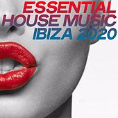 Essential House Music Ibiza 2020 (Selection House Music Top Ibiza 2020) by Various Artists