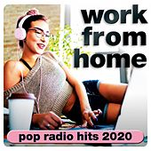 Work from Home: Pop Radio Hits 2020 de Various Artists