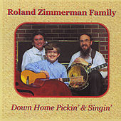 Down Home Pickin' & Singin' by Roland Zimmerman Family