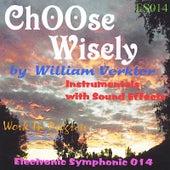 Choose Wisely by William Verkler