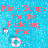 Kid's Songs for the Paddling Pool de Various Artists