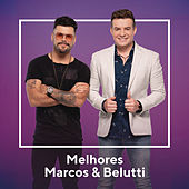 Melhores Marcos & Belutti de Marcos & Belutti