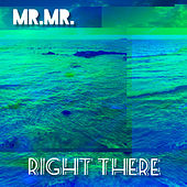 Right There by Mr. Mister