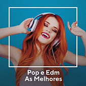 Pop e EDM As Melhores by Various Artists