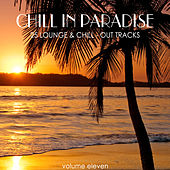 Chill in Paradise, Vol. 11 - 25 Lounge & Chill-Out Tracks von Various Artists