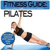 Fitness Guide: Pilates - Chill & Lounge Music For A High Quality Workout by Various Artists