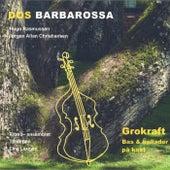 Dos Barbarossa: Grokraft - Bas og Ballader på Kant by Jørgen Allan Christiansen
