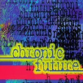 Chronic Future by Chronic Future