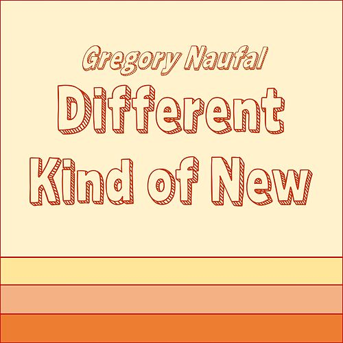 Different Kind of New by Gregory Naufal