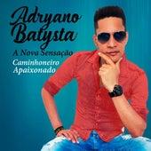 Caminhoneiro Apaixonado de Adryano Batysta A Nova Sensação